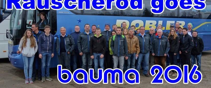 Rauscheröd goes Bauma 2016